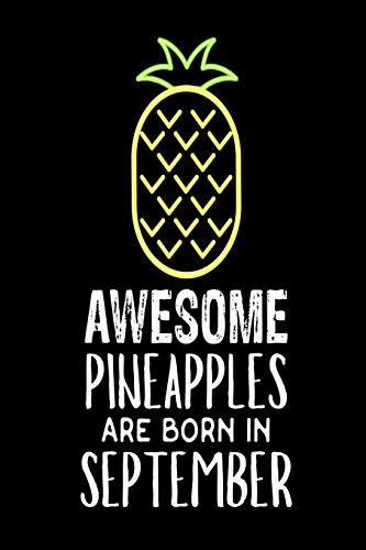 Awesome Pineapples Are Born In September: Funny Neon Pineapple Birthday Gift Notebook