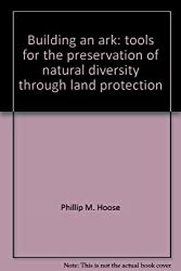 Building an ark: Tools for the preservation of natural diversity through land protection