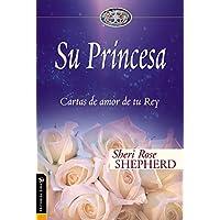 Princesa: Cartas de amor de tu rey