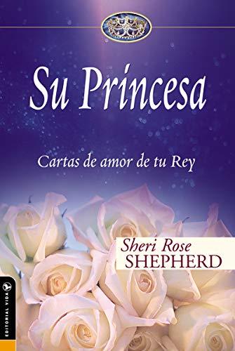 Libro : Su Princesa: Cartas De Amor De Tu Rey (su Princes...