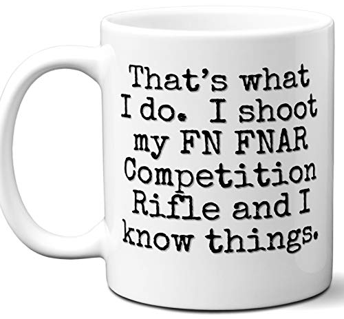 Gun Gifts For Men, Women. FN FNAR Competition Rifle That's What I Do Coffee Mug, Cup. Gun Accessories For Rifle, Carbine, Lover, Fan. Scope, Mag, Magazine, Bag, Sling, Cleaning, Case. (Best Scope For Fnar)
