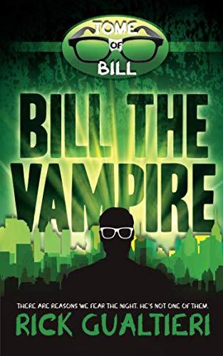 Books : Bill The Vampire (The Tome of Bill) (Volume 1)