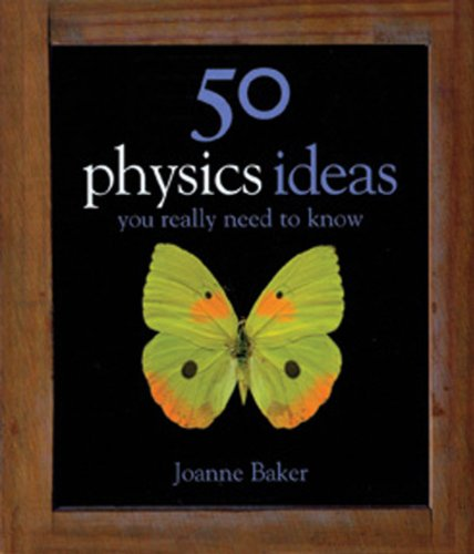 50 Physics Ideas You Really Need To Know (50 ideas)