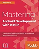 create a programming language - Mastering Android Development with Kotlin: Deep dive into the world of Android to create robust applications with Kotlin