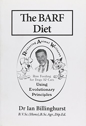 - The Barf Diet: Raw Feeding for Dogs and Cats Using Evolutionary Principles