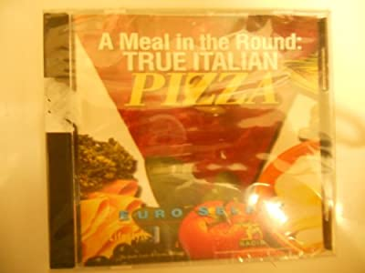A Meal in the Round: True Italian Pizza