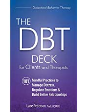 The Dbt Deck for Clients and Therapists: 101 Mindful Practices to Manage Distress, Regulate Emotions & Build Better Relationships