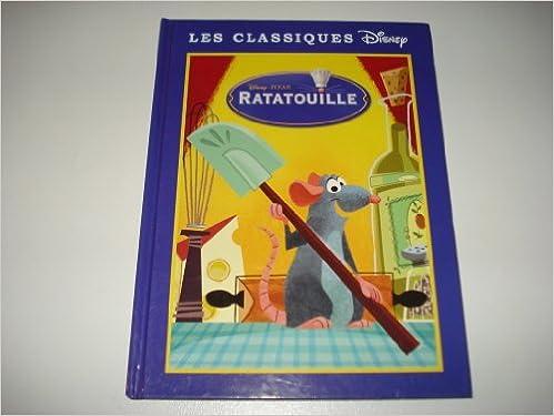 Amazon Fr Ratatouille Les Classiques Disney Editions