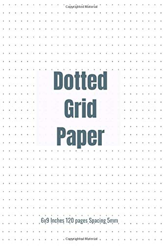 Dotted Grid Paper: 6x9 Inches 120 pages Spacing 5mm Adrian M.