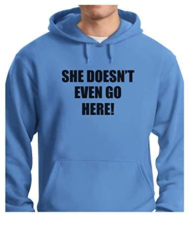 Tstars - She Doesn't Even Go Here! Easy Halloween Costume Hoodie Large California Blue -