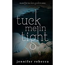 Tuck Me in Tight (The Claire Goodnite Series Book 2)