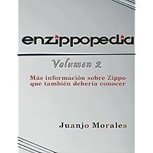 Enzippopedia Volumen 2 Spanish Version (SP): Mas informacion sobre Zippo que tambien deberia conocer
