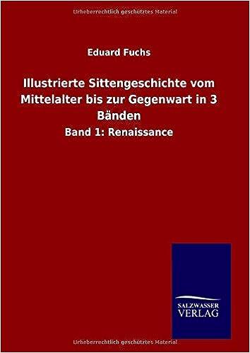 Illustrierte Sittengeschichte vom Mittelalter bis zur Gegenwart in 3 Bänden