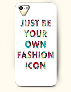 Just Be Your Own Fashion Icon - - iPhone 5 / 5s Hard Back Plastic White