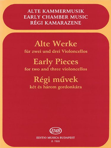 Early Pieces For Two And Three Violoncellos English/German/Hungarian