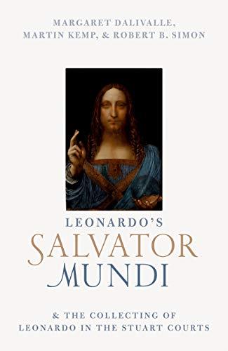 Leonardo's Salvator Mundi and the Collecting of Leonardo in the Stuart Courts