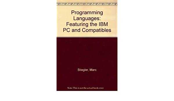 Programming Languages: Featuring the IBM PC and Compatibles