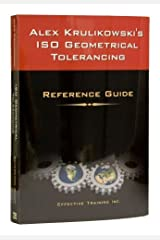 Alex Krulikowski's ISO Geometrical Tolerancing Reference Guide Spiral-bound