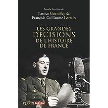 Les grandes décisions de l'histoire de France (French Edition)
