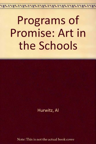 Programs of Promise: Art in the Schools (The Program Hurwitz compare prices)