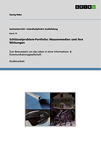 (Schlüsselproblem-Portfolio: Massenmedien und ihre Wirkungen: Zum Bewusstsein um das Leben in einer Informations- & Kommunikationsgesellschaft (German Edition))