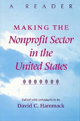 Making the Nonprofit Sector in the United States: A Reader (Philanthropic and Nonprofit Studies)