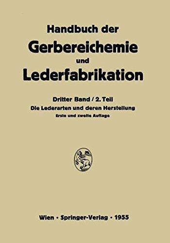 Die Lederarten und deren Herstellung (Handbuch der Gerbereichemie und Lederfabrikation) (German Edition)