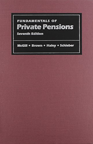 Fundamentals of Private Pensions, Seventh Edition (Pension Research Council Publications)