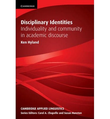 Read Online [(Disciplinary Identities: Individuality and Community in Academic Discourse)] [Author: Ken Hyland] published on (May, 2012) PDF