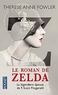 Z, le roman de Zelda : la légendaire épouse de F. Scott Fitzgerald, Fowler, Therese