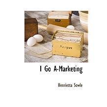 I Go A-Marketing