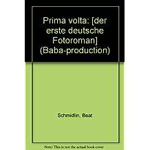Prima volta: [der erste deutsche Fotoroman] (Baba-production)
