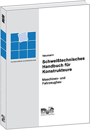 Schweisstechnisches Handbuch Für Konstrukteure  Schweißtechnisches Handbuch Für Konstrukteure 4 Tle. Tl.3 Maschinenbau Und Fahrzeugbau  Fachbuchreihe Schweisstechnik
