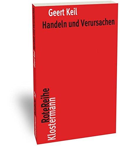 Handeln und Verursachen (Klostermann RoteReihe, Band 76) Taschenbuch – 1. April 2015 Geert Keil Vittorio 3465042409 General