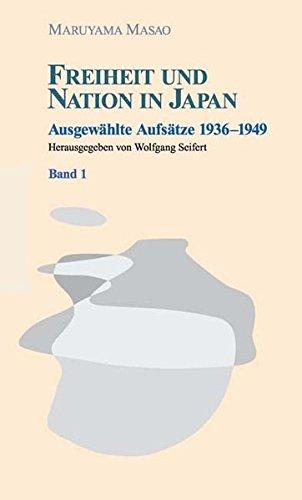 Freiheit und Nation in Japan: Ausgewählte Aufsätze 1936-1949, Band 1
