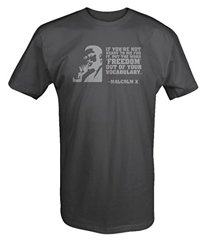 Stealth - Malcolm X Ready to Die for Freedom Quote T shirt - 4XL