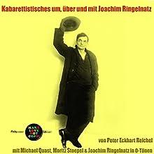 Kabarettistisches um, über und mit Joachim Ringelnatz (Pickpocket Edition) Hörbuch von Peter Eckhart Reichel, Joachim Ringelnatz Gesprochen von: Michael Quast, Moritz Stoepel, Joachim Ringelnatz