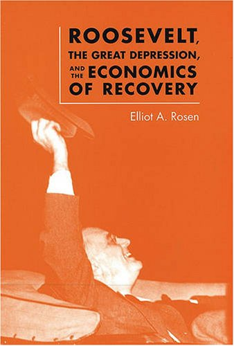 Download Roosevelt, the Great Depression, and the Economics of Recovery PDF