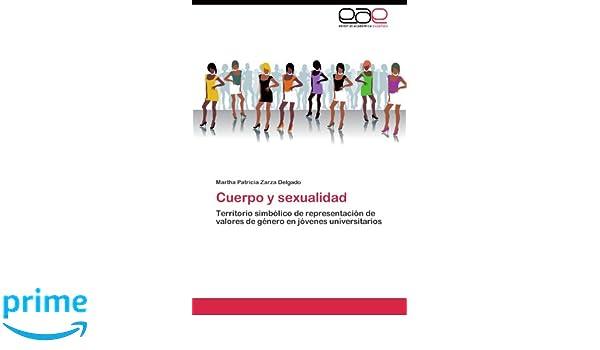 Amazon.com: Cuerpo y sexualidad: Territorio simbólico de representación de valores de género en jóvenes universitarios (Spanish Edition) (9783845482101): ...
