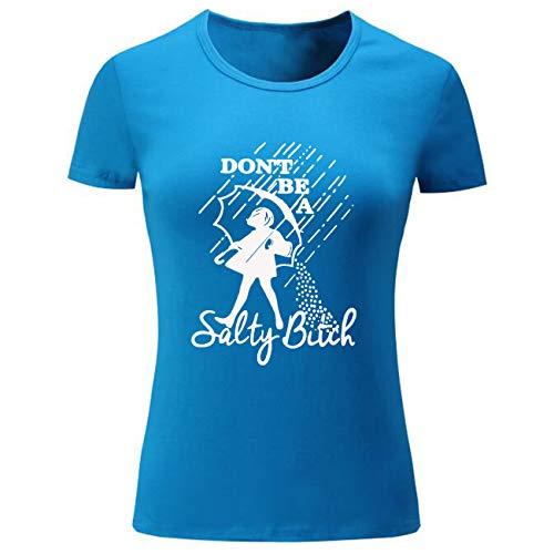 Women's Don't Be A Salty Bitch Novelty T-Shirt (Blue,L)