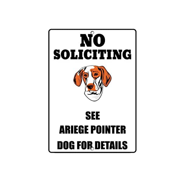 Aluminum Metal Sign Funny Ariege Pointer Dog No Soliciting See Informative Novelty Wall Art Vertical 12INx18IN 1