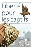 Liberté pour les captifs: Se libérer de l'Islam et de la dhimmitude par la croix (French Edition)