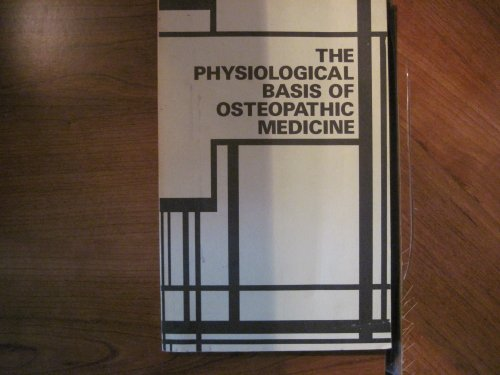 The Physiological Basis of Osteopathic Medicine