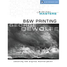 Digital Masters: B&W Printing: Creating the Digital Master Print