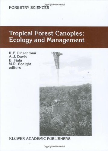 Tropical Forest Canopies: Ecology and Management: Proceedings of ESF Conference, Oxford University, 12–16 December 1998 (Forestry Sciences)