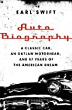 img - for A Classic Car An Outlaw Motorhead and 57 Years of the American Dream Earl Swift Auto Biography (Hardback) - Common book / textbook / text book