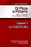 Di Pizza e Pizzerie, Capitolo 7 - LA FARCITURA