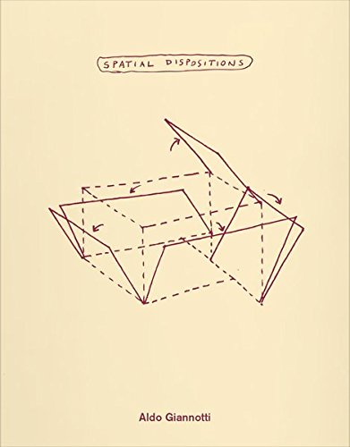 Aldo Giannotti: Spatial Dispositions