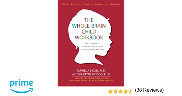 The Whole-Brain Child Workbook: Practical Exercises, Worksheets ...