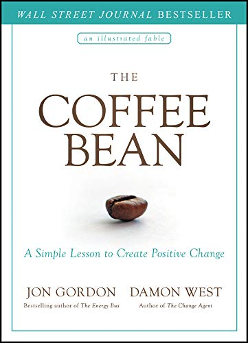 The Coffee Bean: A Simple Lesson to Create Positive Change (Le Bean)